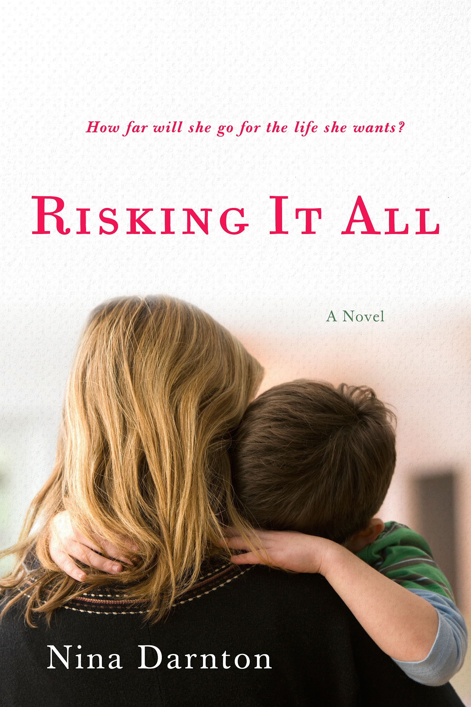 RISKING IT ALL by Nina Darnton