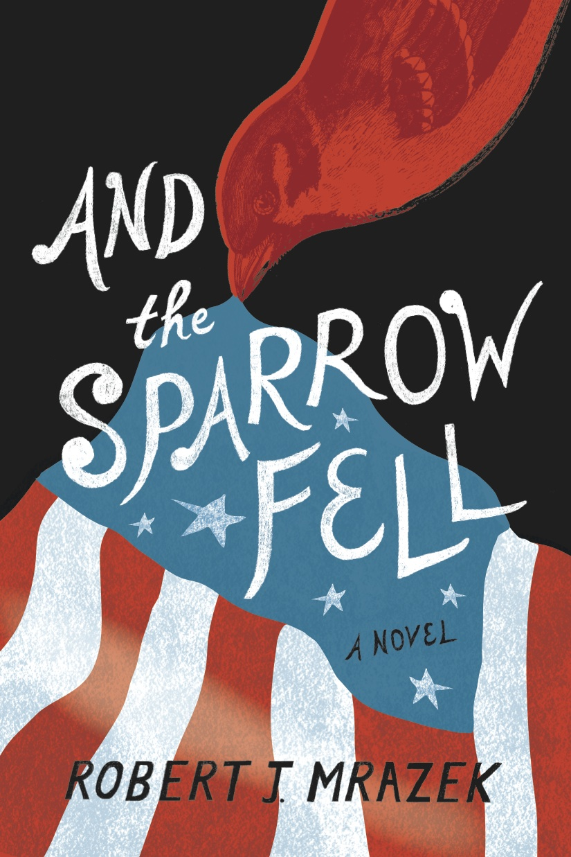 AND THE SPARROW FELL by Robert J. Mrazek