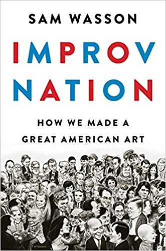 IMPROV NATION by Sam Wasson