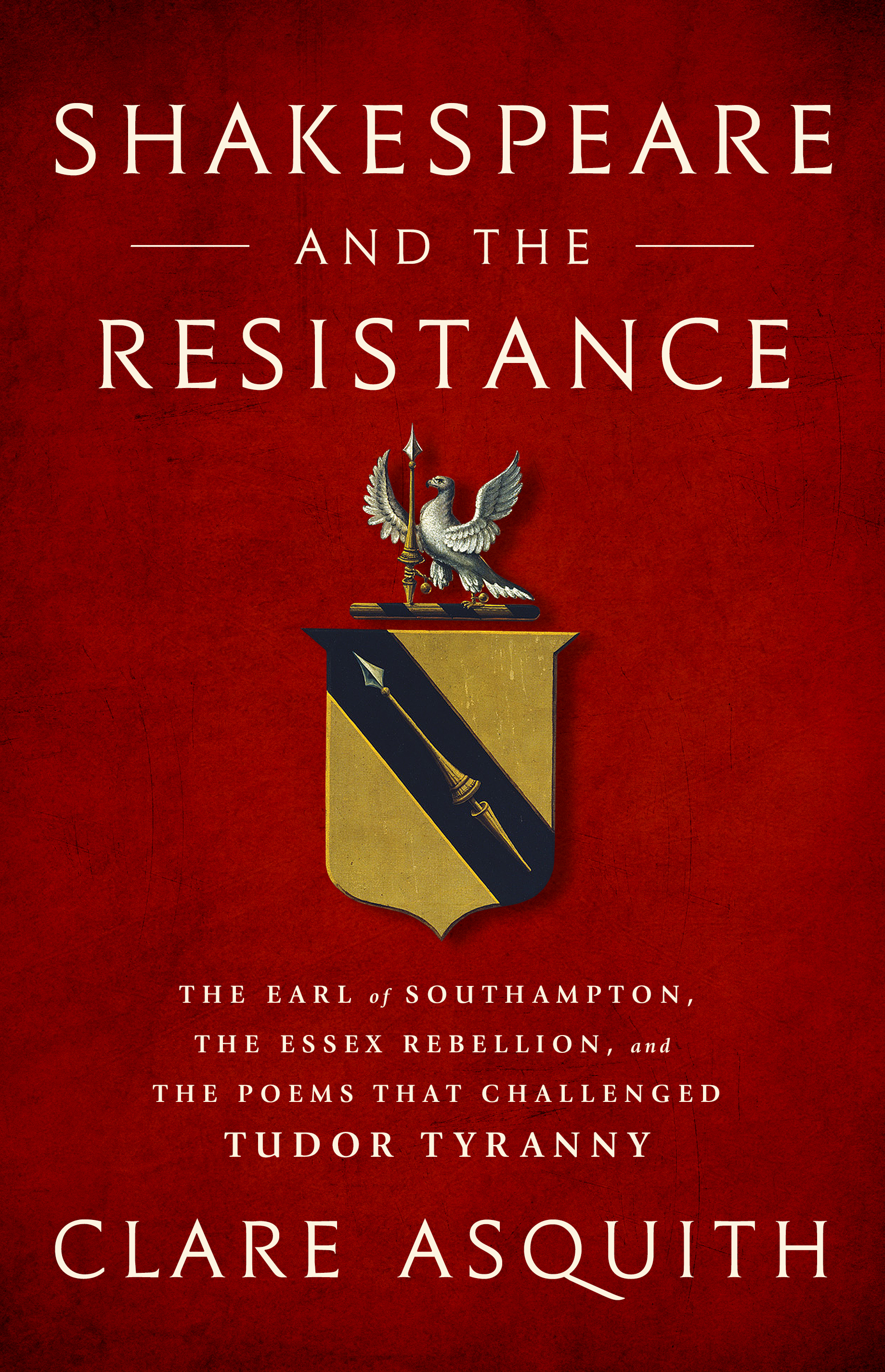 SHAKESPEARE AND THE RESISTANCE by Clare Asquith
