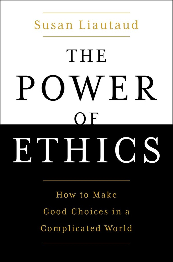 THE POWER OF ETHICS by Susan Liautaud